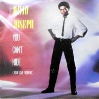 7 / DAVID JOSEPH / YOU CAN'T HIDE (YOUR LOVE FROM ME)