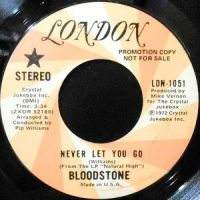 7 / BLOODSTONE / NEVER LET YOU GO