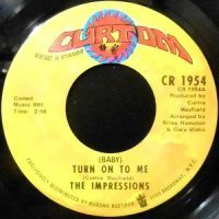 7 / IMPRESSIONS / (BABY) TURN ON TO ME / SOULFUL LOVE