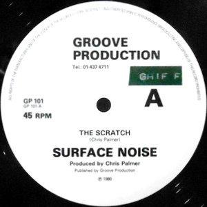 12 / SURFACE NOISE / THE SCRATCH (LONG VERSION)