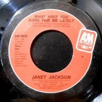 7 / JANET JACKSON / WHAT HAVE YOU DONE FOR ME LATELY / HE DOESN'T KNOW I'M ALIVE
