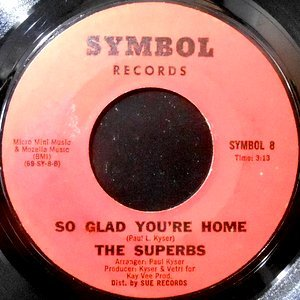 7 / SUPERBS / THE DAWNING OF LOVE / SO GLAD YOU'RE HOME