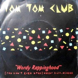 7 / TOM TOM CLUB / WORDY RAPPINGHOOD / (YOU DON'T STOP) WORDY RAPPINGHOOD