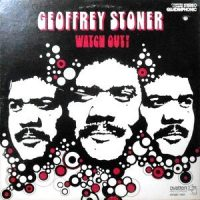 LP / GEOFFREY STONER / WATCH OUT!