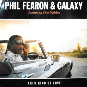 12 / PHIL FEARON & GALAXY / THIS KIND OF LOVE