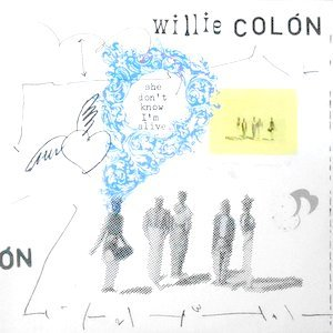 12 / WILLIE COLON / SHE DON'T KNOW I'M ALIVE / SET FIRE TO ME (LATIN JAZZBO VERSION)