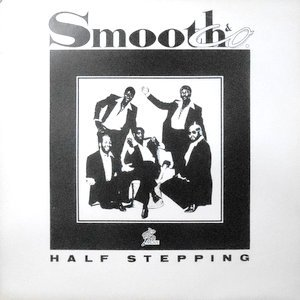 12 / SMOOTH & CO. / HALF STEPPING / LOVE IS ALWAYS ON MY MIND