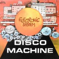 LP / ELECTRONIC SYSTEM / DISCO MACHINE
