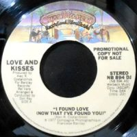 7 / LOVE & KISSES / I FOUND LOVE (NOW THAT I'VE FOUND YOU)