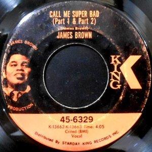 7 / JAMES BROWN / CALL ME SUPER BAD (PART 1 & PART 2) / (PART 3)