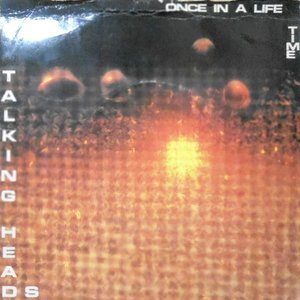 7 / TALKING HEADS / ONCE IN A LIFE TIME