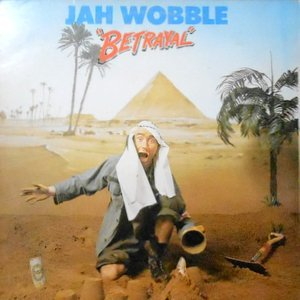 12 / JAH WOBBLE / BETRAYAL