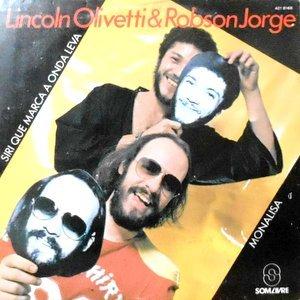 7 / LINCOLN OLIVETTI & ROBSON JORGE / SIR QUE MARCA A ONDA LEVA / MONALISA