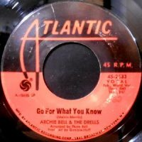 7 / ARCHIE BELL & THE DRELLS / GO FOR WHAT YOU KNOW / THERE'S GONNA BE A SHOWDOWN
