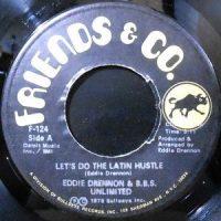 7 / EDDIE DRENNON & B.B.S. UNLIMITED / LET'S DO THE LATIN HUSTLE