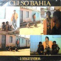 LP / CELSO BAHIA / 2 NEGUINHOS