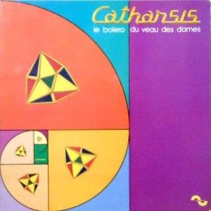 LP / CATHARSIS / LE BOLERO DU VEAU DES DAMES