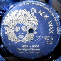 7 / MIGHTY DIAMONDS / I NEED A ROOF / JOE JOE DUB