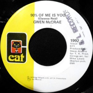 7 / GWEN MCCRAE / 90% OF ME IS YOU / IT'S WORTH THE HURT