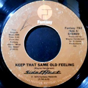 7 / SIDE EFFECT / KEEP THAT SAME OLD FEELING / LIFE IS WHAT YOU MAKE IT