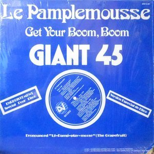 12 / LE PAMPLEMOUSSE / GET YOUR BOOM, BOOM / GITCHA DOWN / LOVE TO MICHELLE
