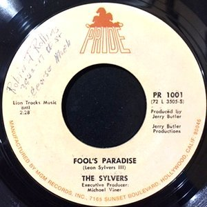 7 / SYLVERS / FOOL'S PARADISE / I'M TRULY HAPPY