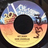 7 / GENE CHANDLER / GET DOWN