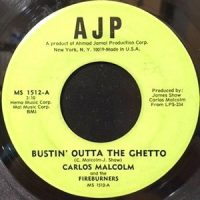 7 / CARLOS MALCOLM AND THE FIREBURNERS / BUSTIN' OUTTA THE GHETTO / POUND FOR POUND #1