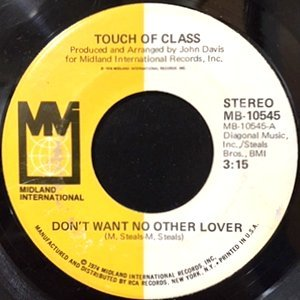 7 / TOUCH OF CLASS / DON'T WANT NO OTHER LOVER / GOD BLESS ME
