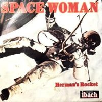 7 / HERMAN'S ROCKET / SPACE WOMAN / GREEN CREATURE