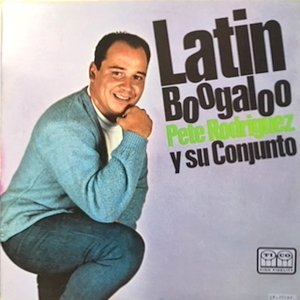 LP / PETE RODRIGUEZ Y SU CONJUNTO / LATIN BOOGALOO