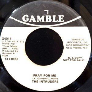 7 / INTRUDERS / PRAY FOR ME