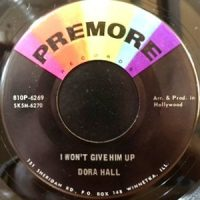 7 / DORA HALL / I WON'T GIVE HIM UP / DID HE CALL TODAY, MAMA?