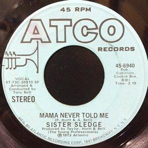 7 / SISTER SLEDGE / MAMA NEVER TOLD ME