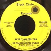 7 / LEE WILLIAMS AND THE CYMBALS / SAVE IT ALL FOR YOU / I CAN MAKE MISTAKES TOO