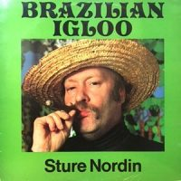 LP / STURE NORDIN / BRAZILIAN IGLOO