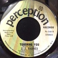 7 / J. J. BARNES / TOUCHING YOU / YOU ARE JUST A LIVING DOLL
