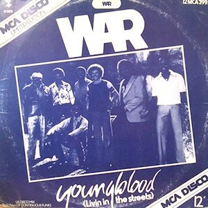 12 / WAR / YOUNGBLOOD (LIVIN IN THE STREETS) / KEEP ON DOIN'