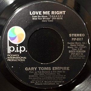 7 / GARY TOMS EMPIRE / LOVE ME RIGHT (DISCO VERSION)