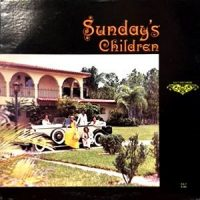 LP / SUNDAY'S CHILDREN / SUNDAY'S CHILDREN
