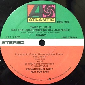 12 / JUMBO / TAKE IT LIGHT (GET THAT MOJO WORKING DAY AND NIGHT)