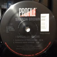 12 / SHARON BROWN / I SPECIALIZE IN LOVE (10 MINUTES OF PARADISE MIX) / ORIGINAL VERSION