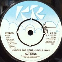 7 / RAH BAND / HUNGER FOR YOUR JUNGLE LOVE / TEARS AND RAIN