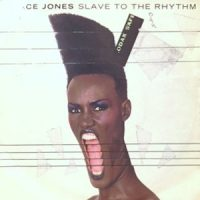 7 / GRACE JONES / SLAVE TO THE RHYTHM