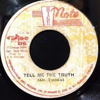 7 / JAH THOMAS / TELL ME THE TRUTH