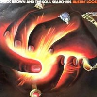 LP / CHUCK BROWN AND THE SOUL SEARCHERS / BUSTIN' LOOSE