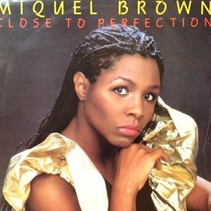 12 / MIQUEL BROWN / CLOSE TO PERFECTION