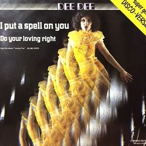 12 / DEE DEE / I PUT A SPELL ON YOU / DO YOUR LOVING RIGHT