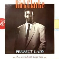 12 / RICK CLARKE / PERFECT LADY (THE EXTRA BEAT BOYS MIX)