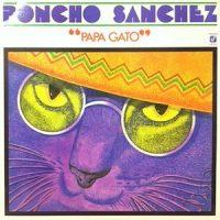 LP / PONCHO SANCHEZ / PAPA GATO